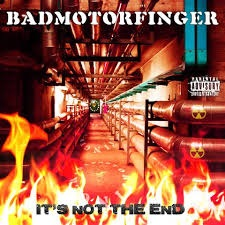 Badmotorfinger – It's Not The End