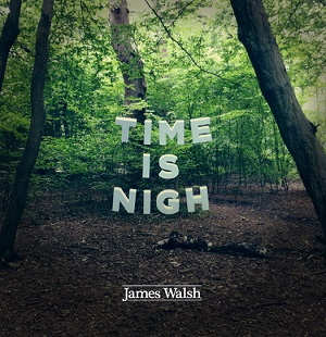 Recensione disco JAMES WALSH – 'TIME IS NIGH' EP