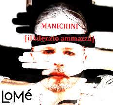 LoMè – MANICHINI [il silenzio uccide]