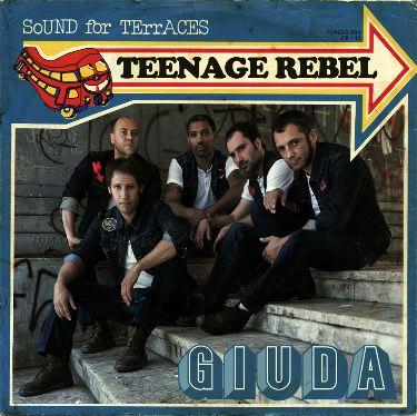 TEENAGE REBEL /IT'S MY CITY secondo singolo dei Giuda