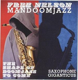 FREE NELSON MANDOOM JAZZ presentano DOUBLE EP