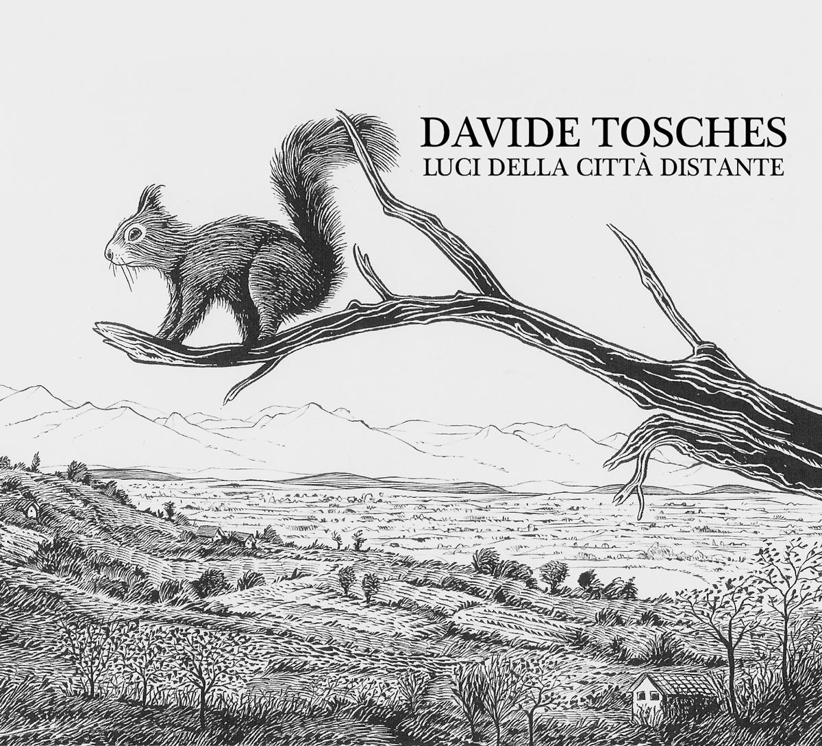 """Davide Tosches – """"Luci Della Città Distante"""""""