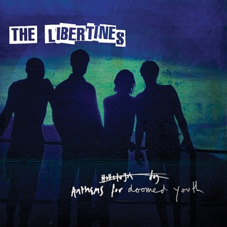 Novità – The Libertines, Anthems for Doomed Youth