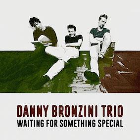 Danny Bronzini Trio – Always on my mind